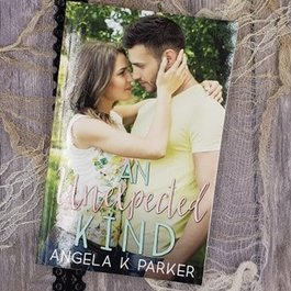 An Unexpected Kind, #1 by Angela K Parker