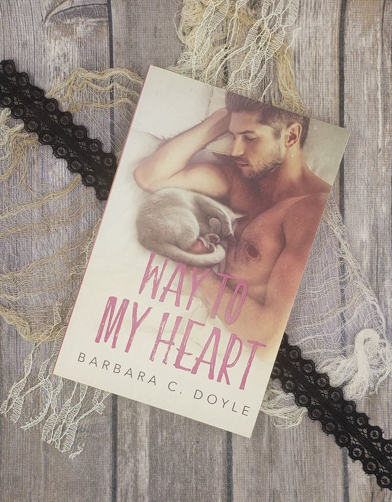 Way To My Heart by Barbara C Doyle