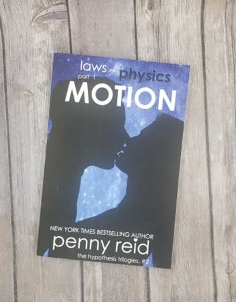 Law Of Physics: Motion, #1 by Penny Reid