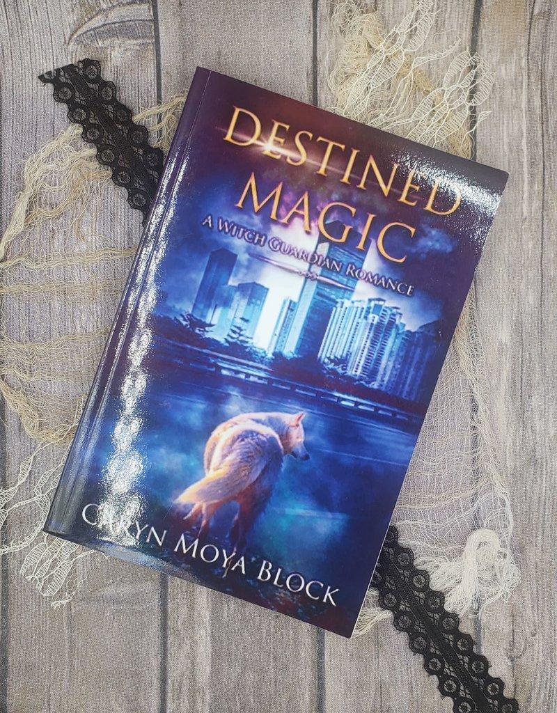 Destined Magic, #1 by Caryn Moya Block