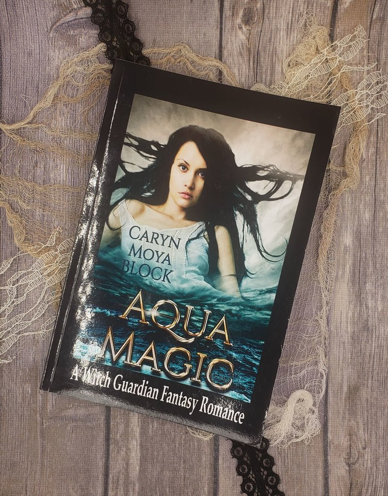 Aqua Magic, #4 by Caryn Moya Block