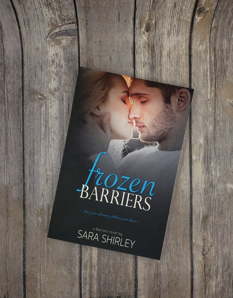 Frozen Barriers, #1 by Sara Shirley
