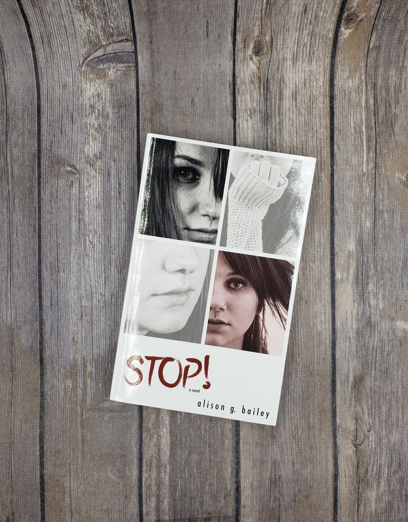 Stop! by Alison G Bailey