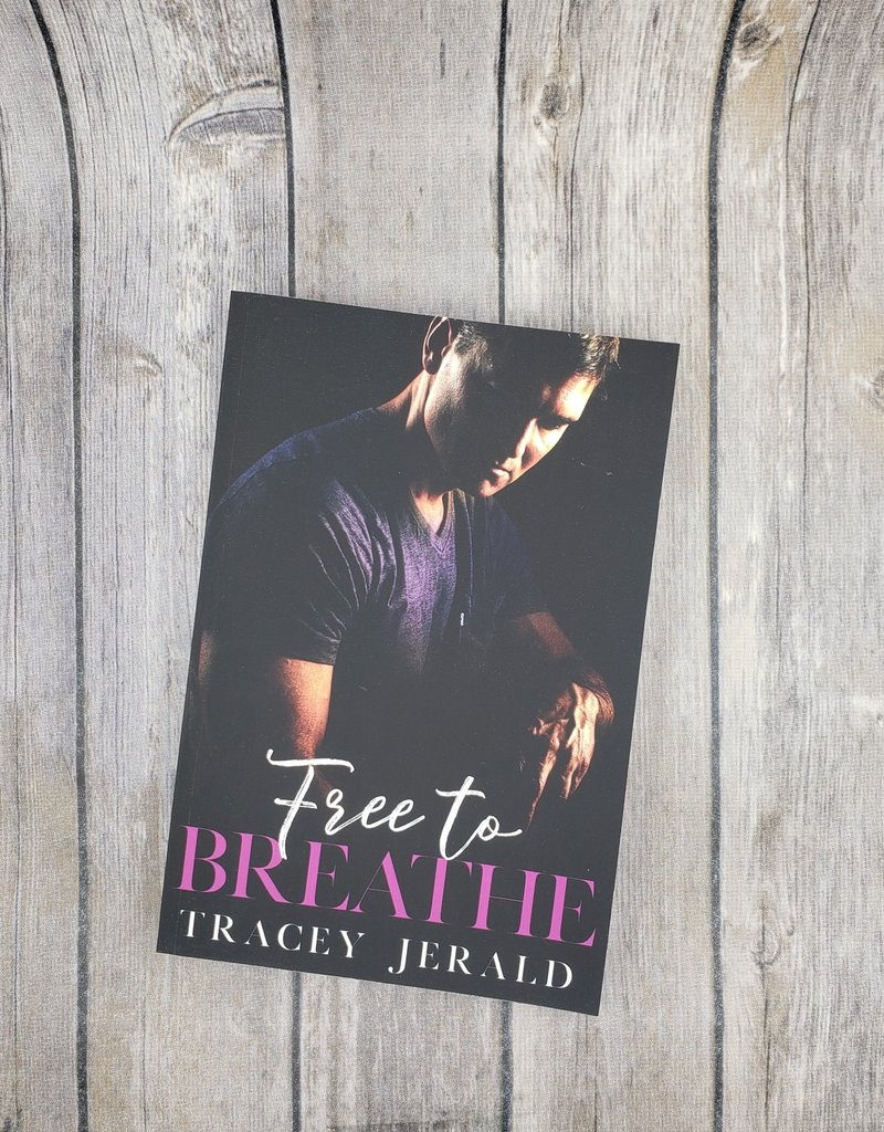 Free To Breathe, #3 by Tracey Jerald