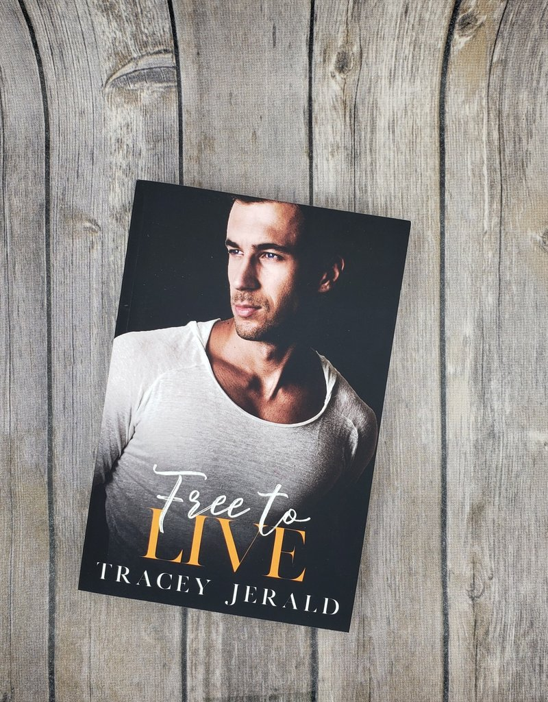 Free To Live, #6 by Tracey Jerald