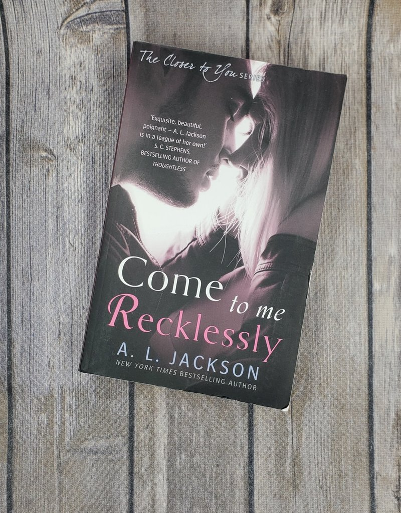 Come to me Recklessly by A. L. Jackson - Scratch & Dent