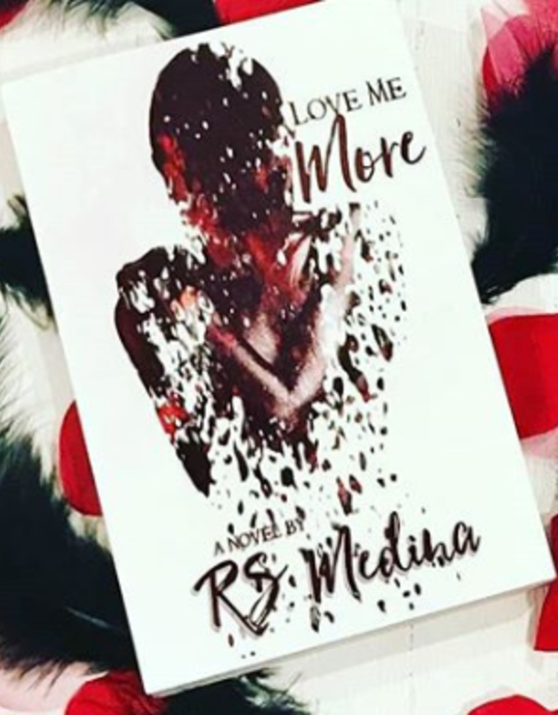 Love Me More, #1 by RS Medina - Unsigned
