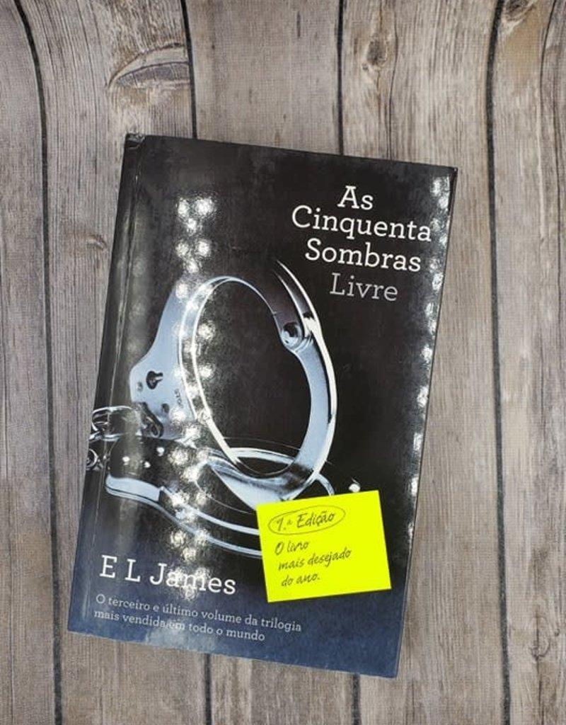 As Cinquenta Sombras Livre, #3 by EL James (Portugal Version)