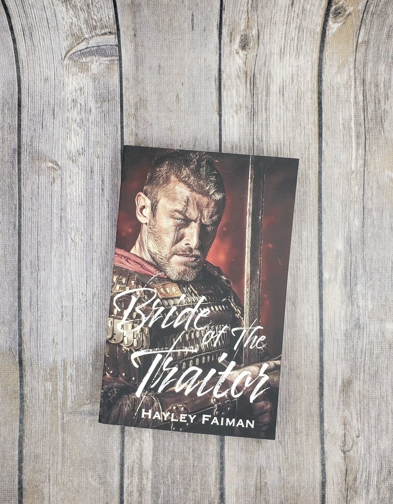 Bride of the Traitor, #1 by Hayley Faiman