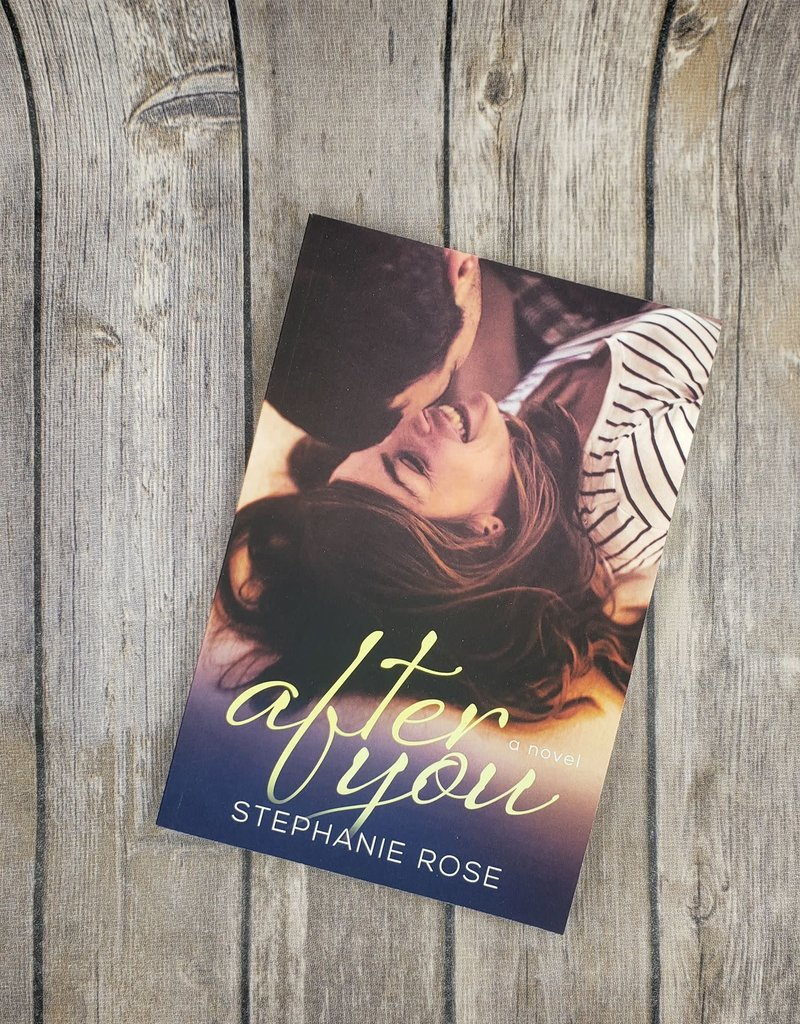 After You, #3 by Stephanie Rose