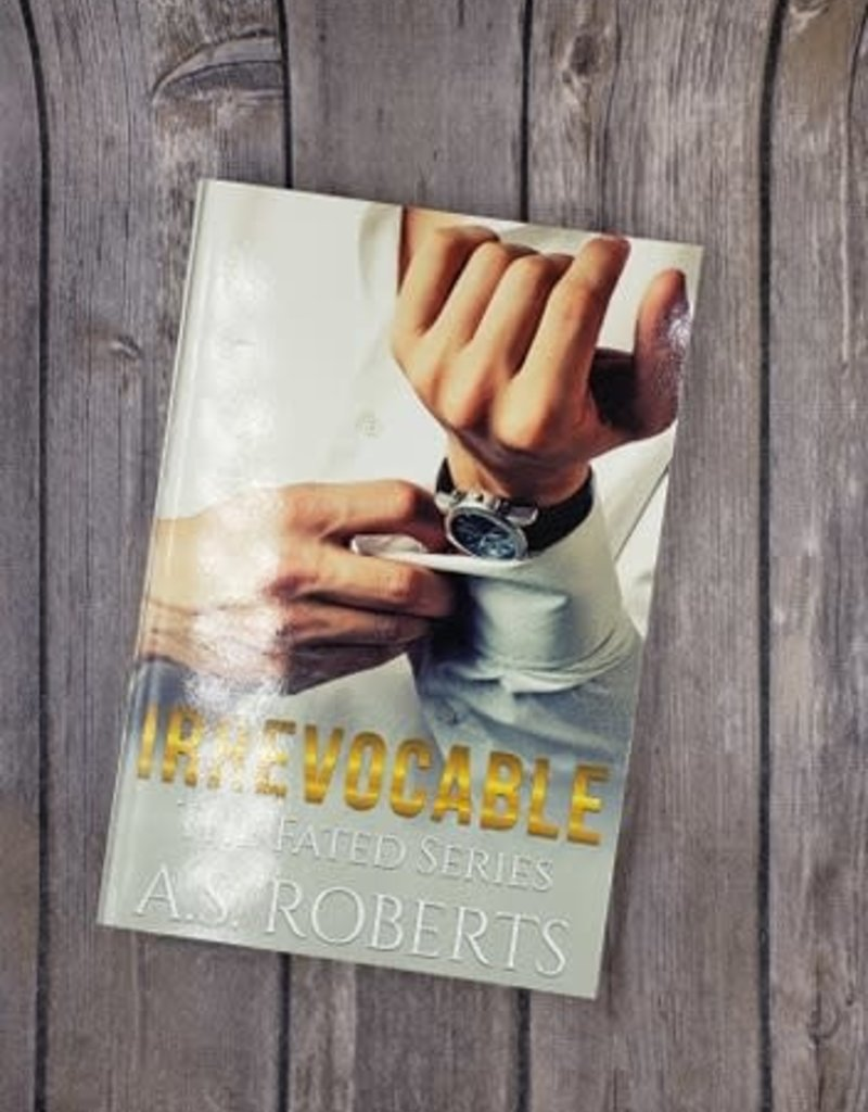 Irrevocable, #3 by AS Roberts