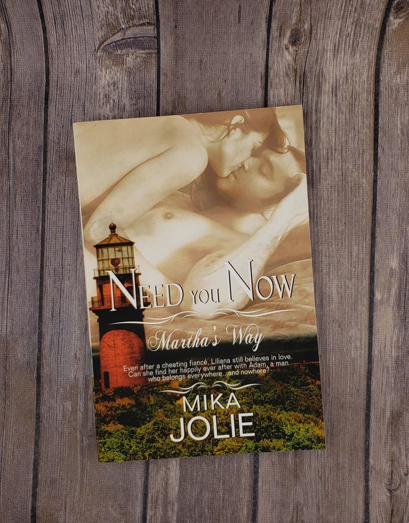 Need You Now, #2 by Mika Jolie