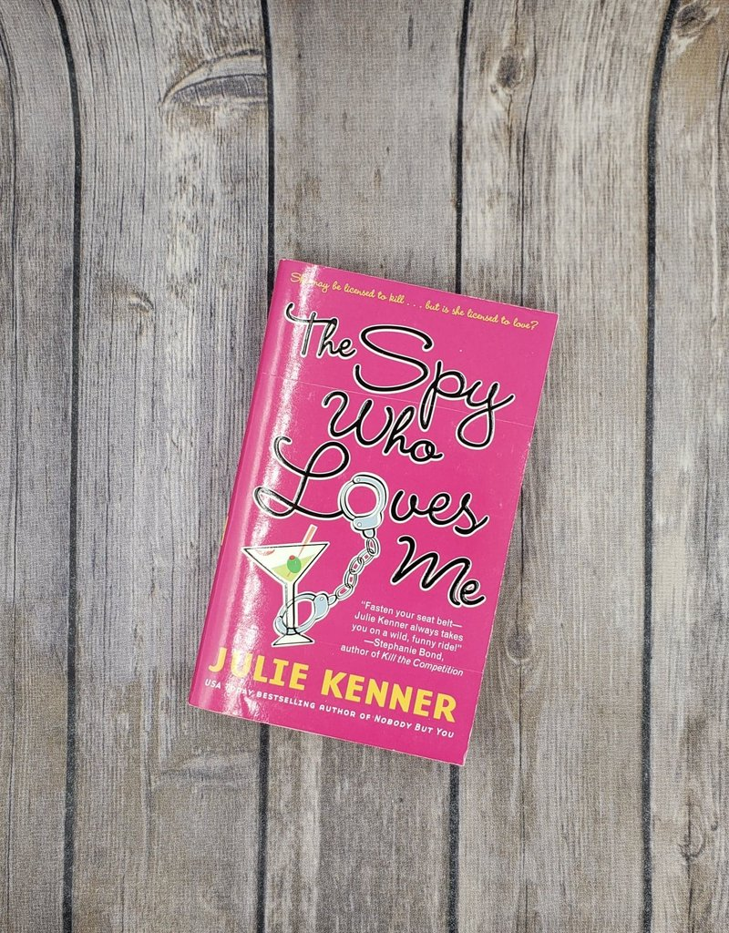 The Spy Who Loves Me by Julie Kenner (Mass Market)
