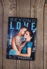 Beyond Love, #4 by CJ Pinard