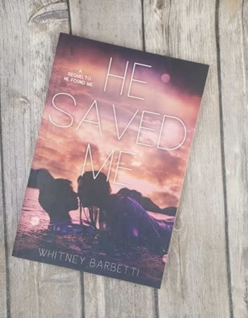 He Saved Me, #2 by Whitney Barbetti