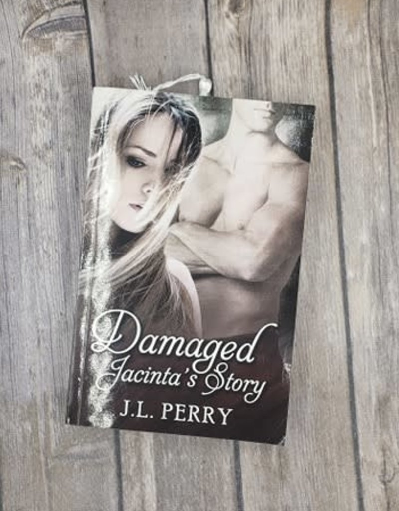 Damaged: Jacinta's Story, #3 by JL Perry