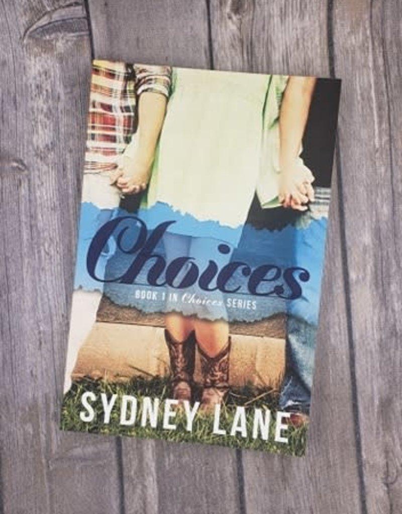 Choices, #1 by Sydney Lane