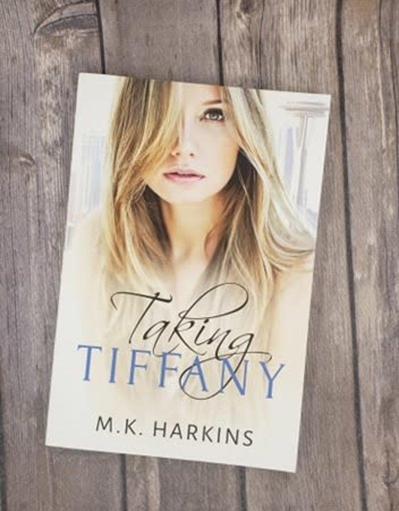 Taking Tiffany, #2 by MK Harkins