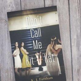 Don't Call Me Kit Kat by KJ Farnham