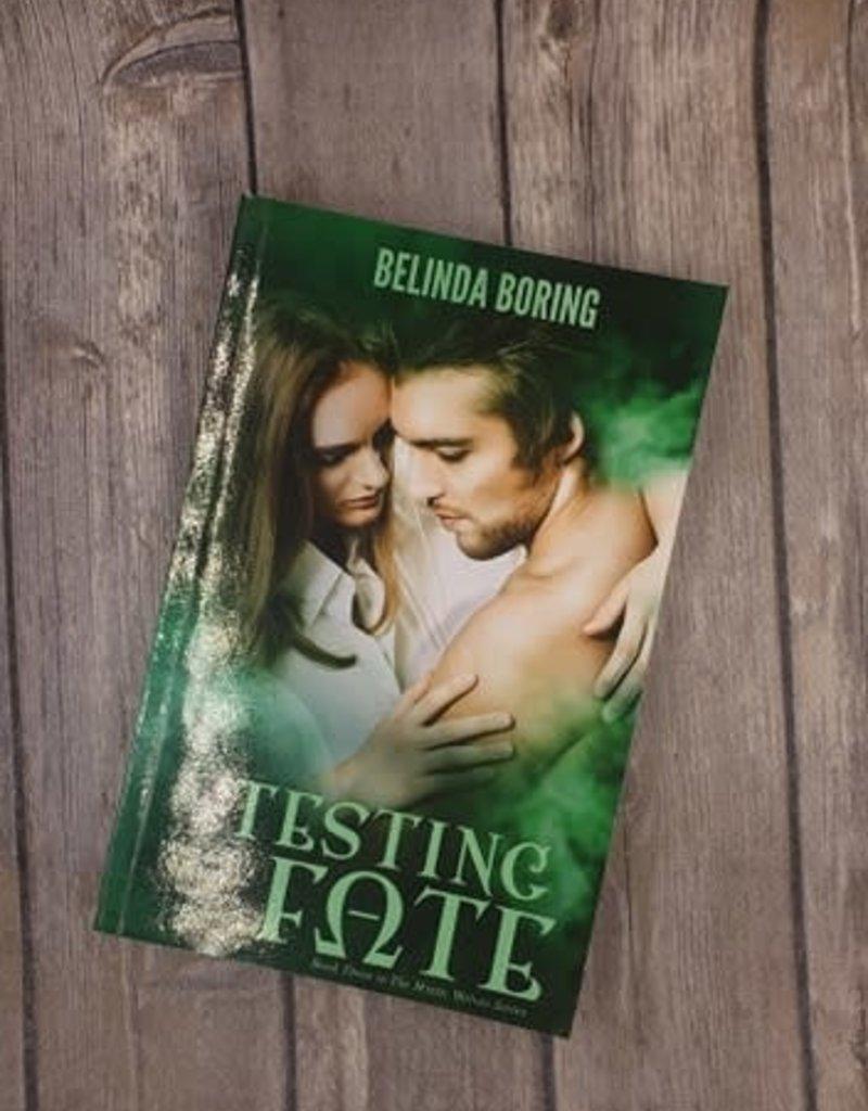 Testing Fate, #3 by Belinda Boring