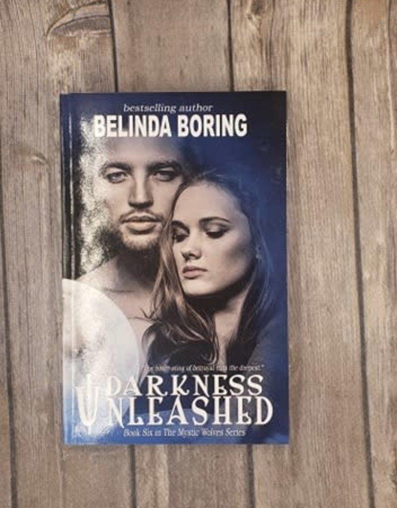 Darkness Unleashed, #6 by Belinda Boring