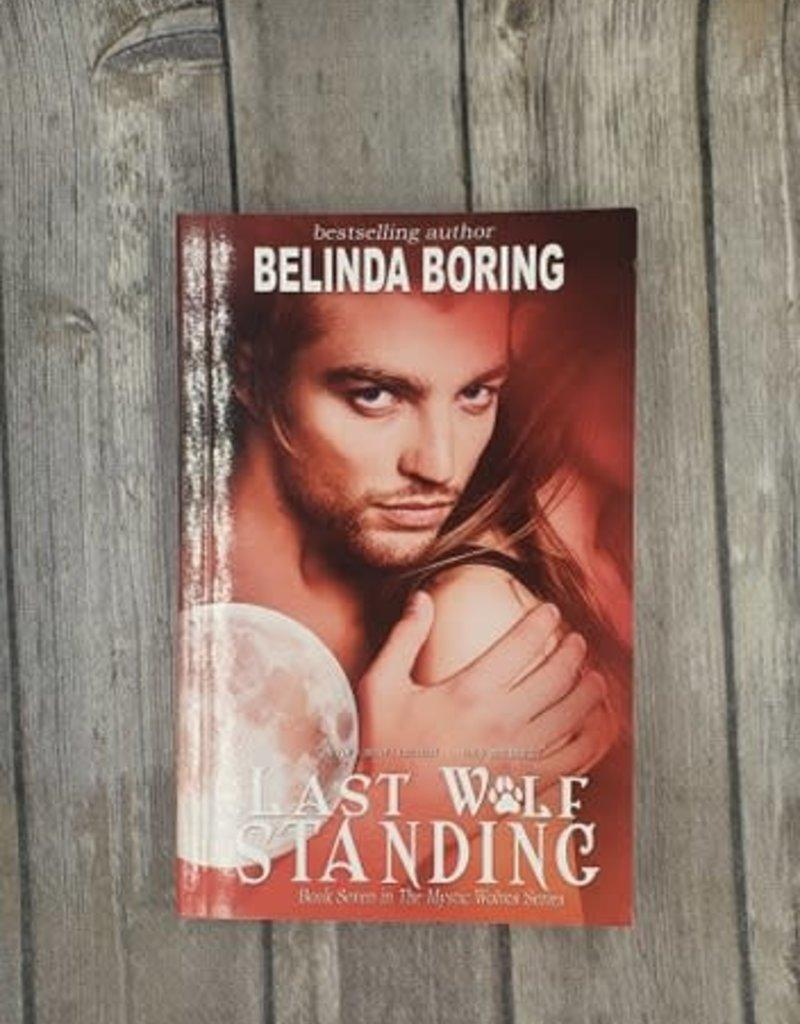 Last Wolf Standing, #7 by Belinda Boring