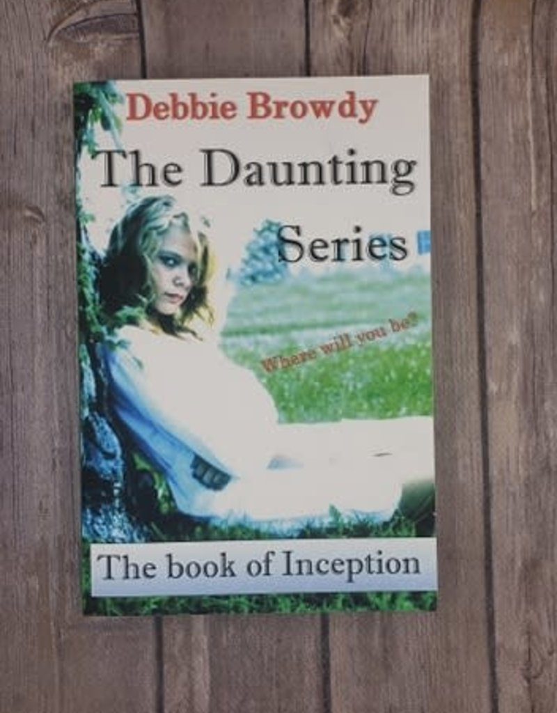 The Daunting Series: The Book of Inception, #1 by Debbie Browdy