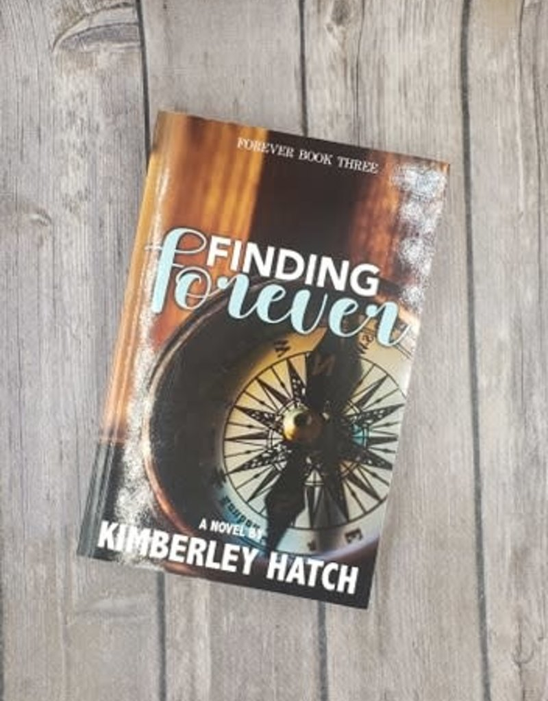 Finding Forever, #3 by Kimberley Hatch