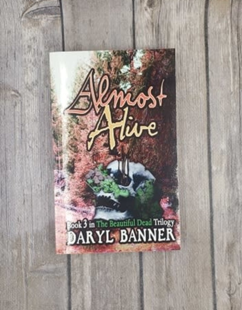 Almost Alive, #3 by Daryl Banner