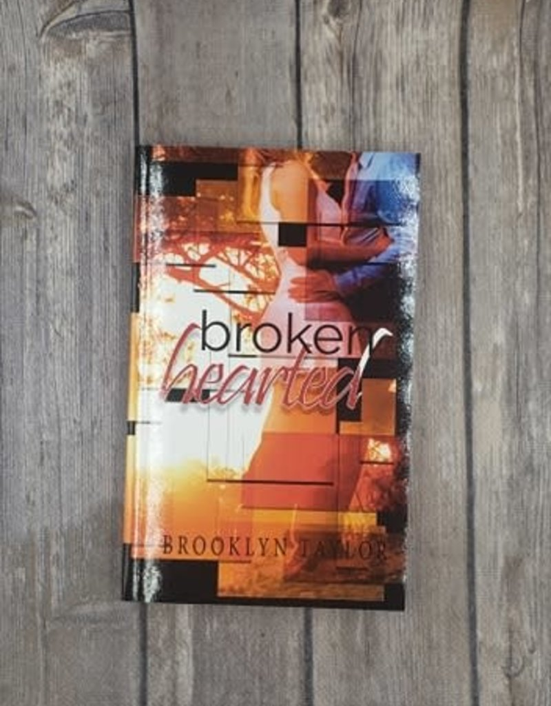 Broken Hearted by Brooklyn Taylor