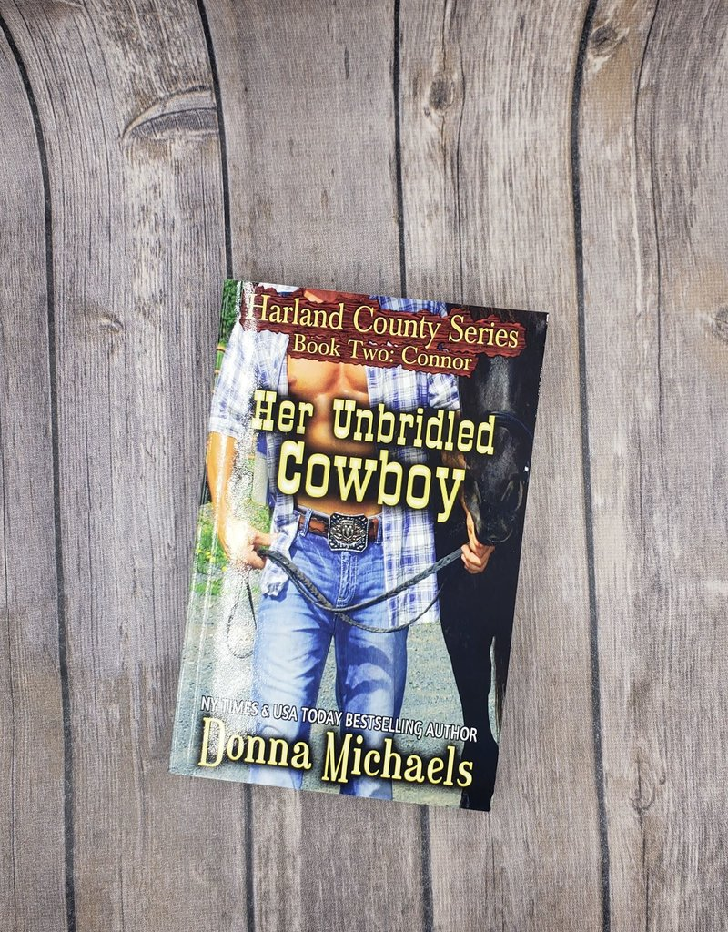 Her Unbridled Cowboy, #2 by Donna Michaels