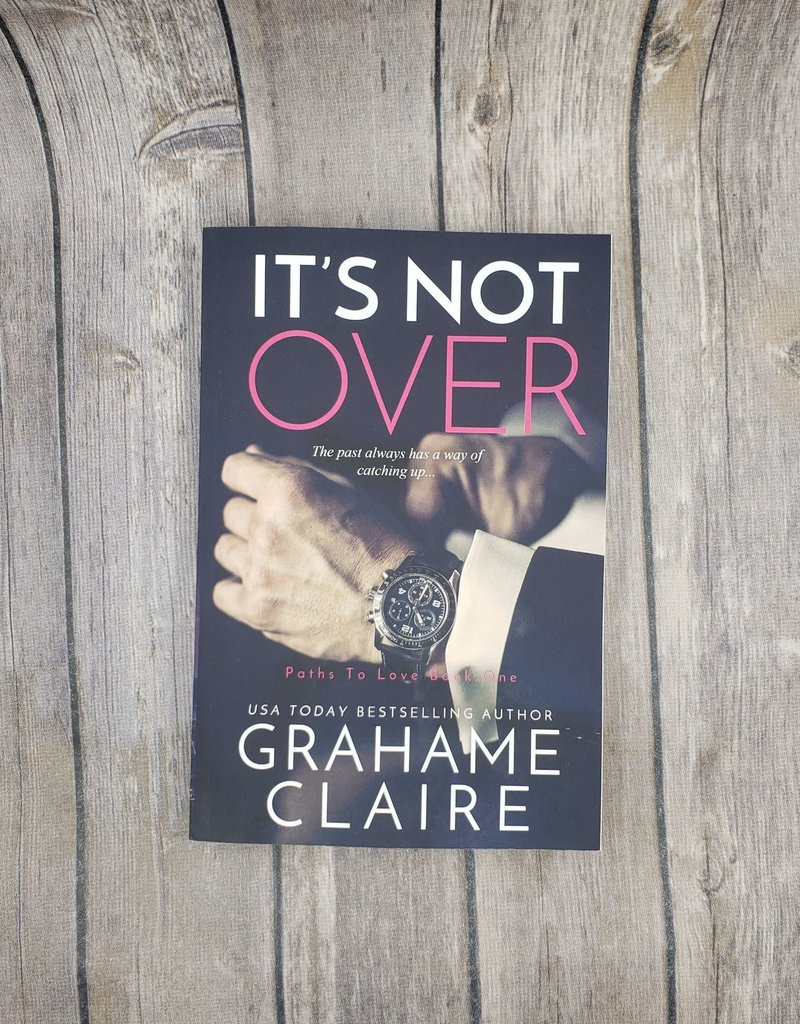 It's Not Over, #1 by Grahame Claire