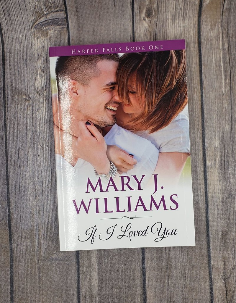 If I Loved You, #1 by Mary J Williams