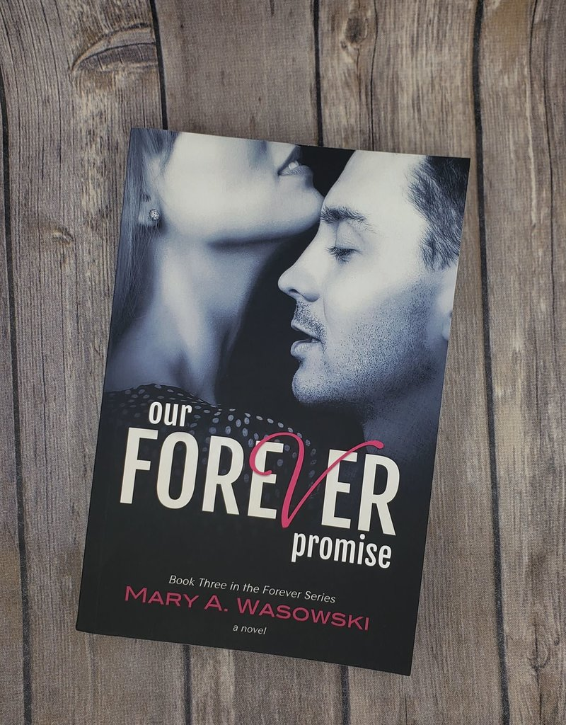 Our Forever Promise, #3 by Mary A Wasowski
