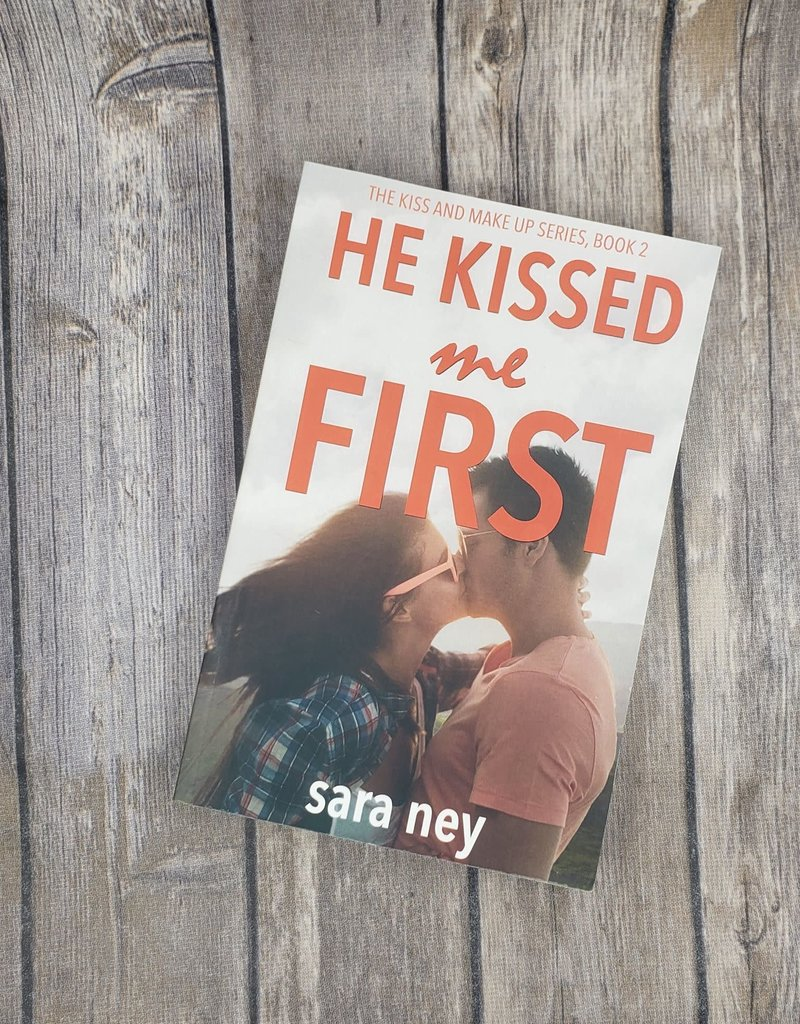 He Kissed Me First, #2 by Sara Ney