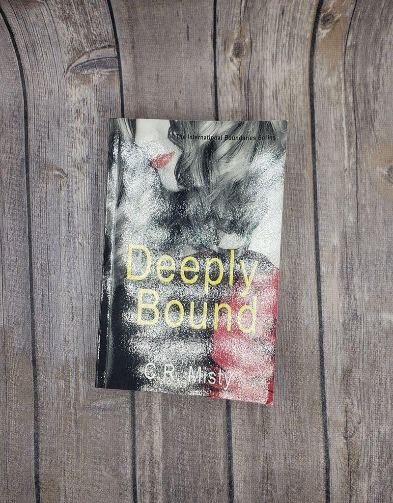 Deeply Bound, #2 by C R Misty