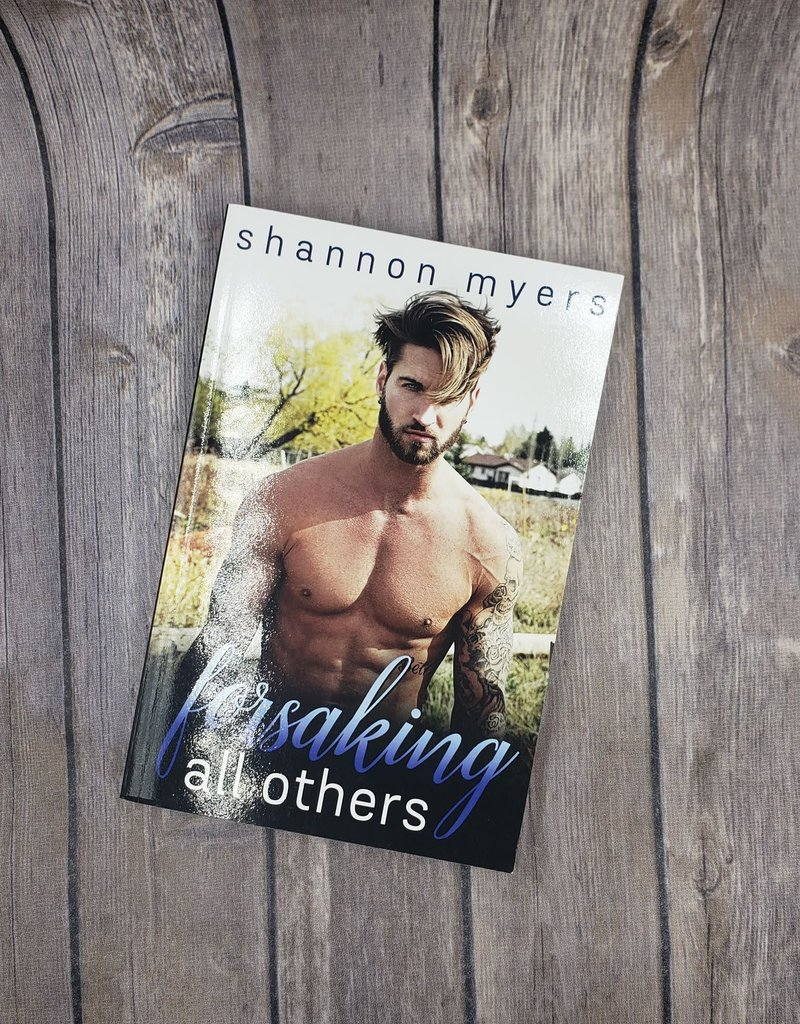 Forsaking All Others, #2 by Shannon Myers