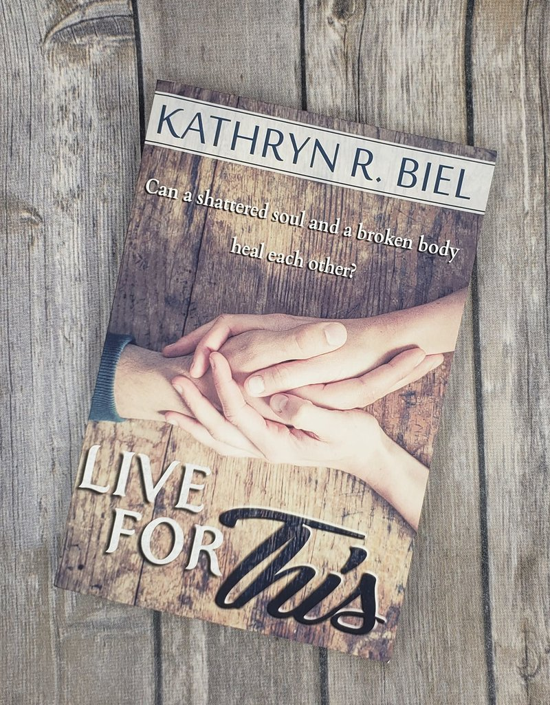 Live For This by Kathryn R Biel