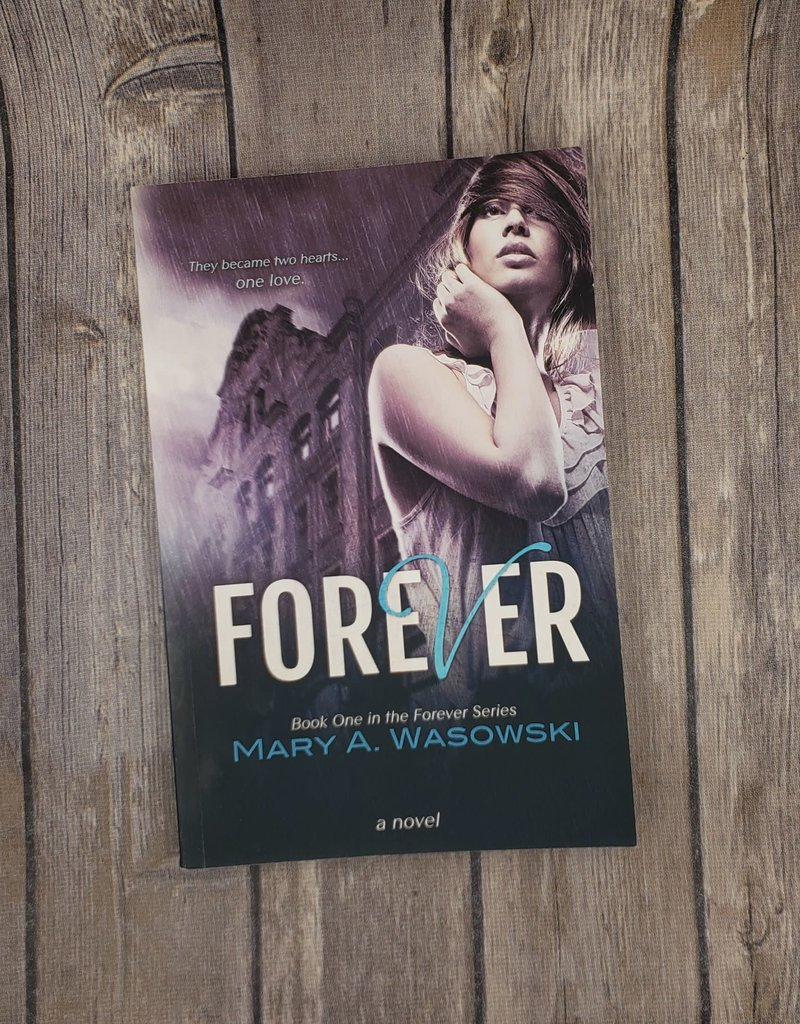 Forever, #1 by Mary A Wasowski