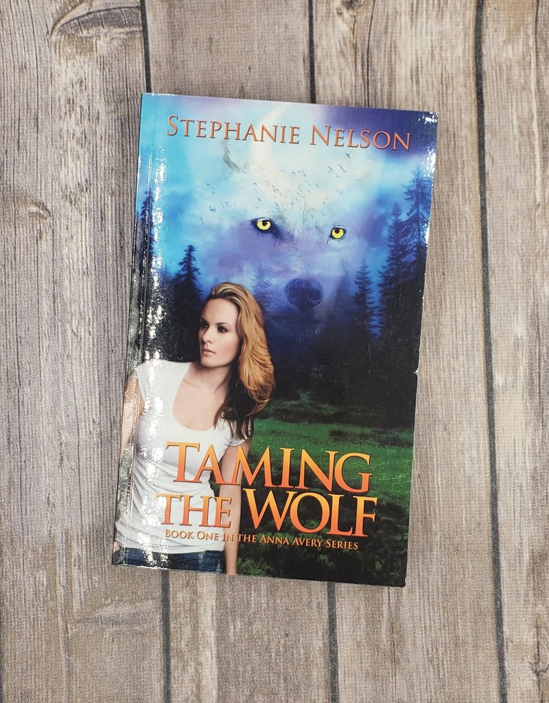 Taming the Wolf, #1 by Stephanie Nelson