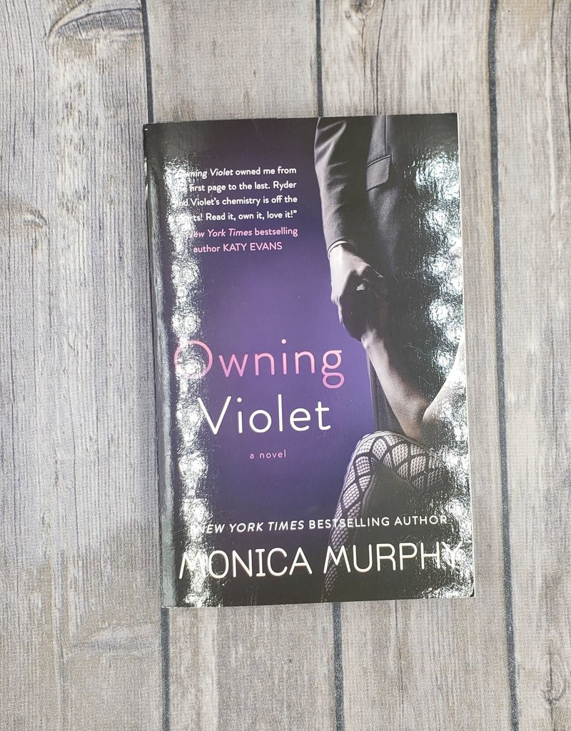 Owning Violet, #1 by Monica Murphy