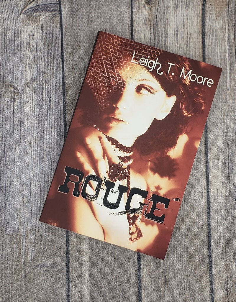 Rouge, #1 by Leigh T Moore