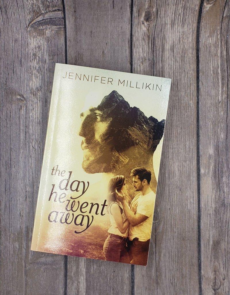The Day He Went Away by Jennifer Millikin