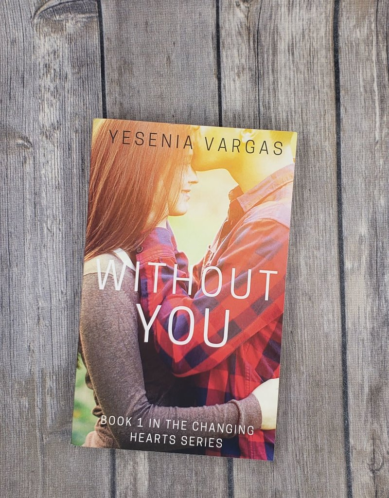 Without You, #1 by Yesenia Vargas