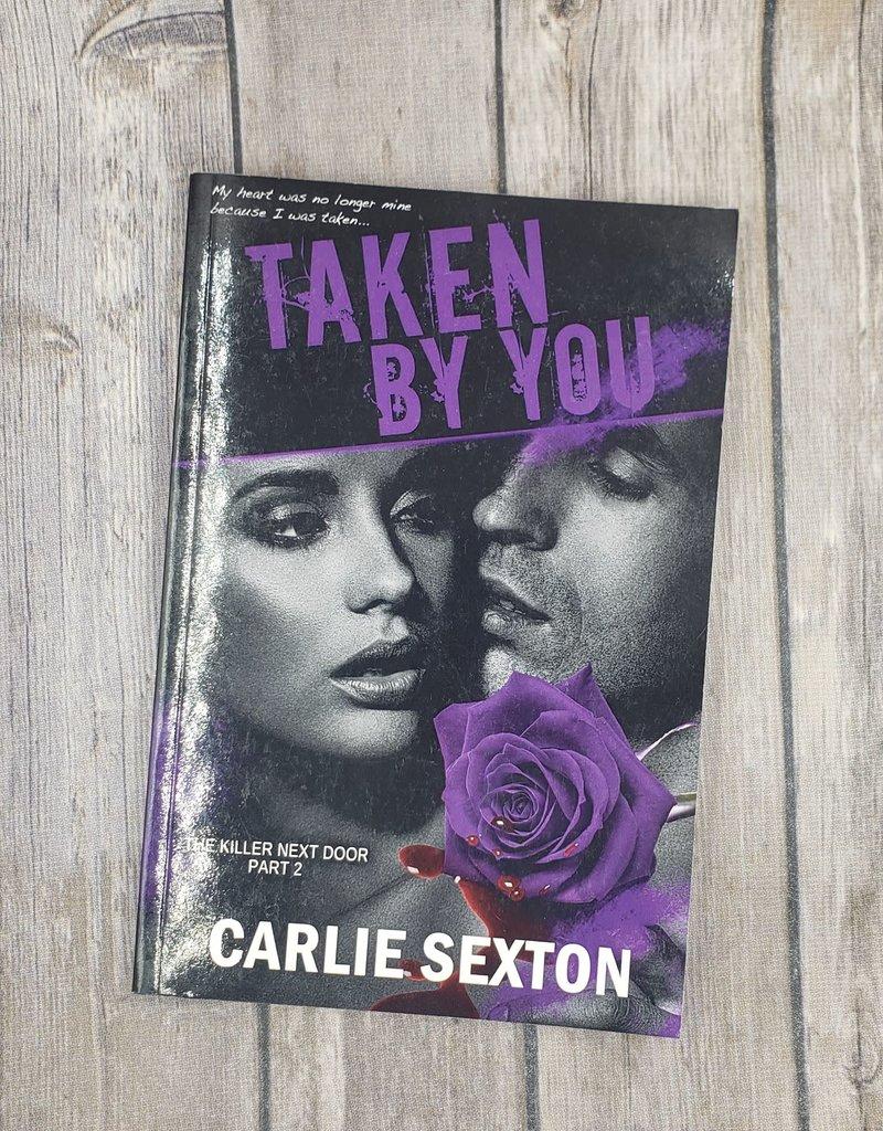 Taken By You, #2 by Carlie Sexton