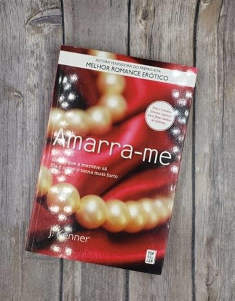 Amarra - me, #4 by Julie Kenner (Portuguese Version)