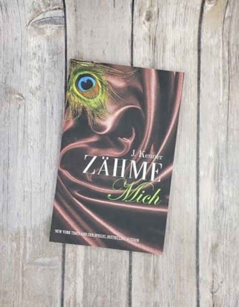 Zähme Mich, #1 (Mass Market) by J Kenner (German Version)