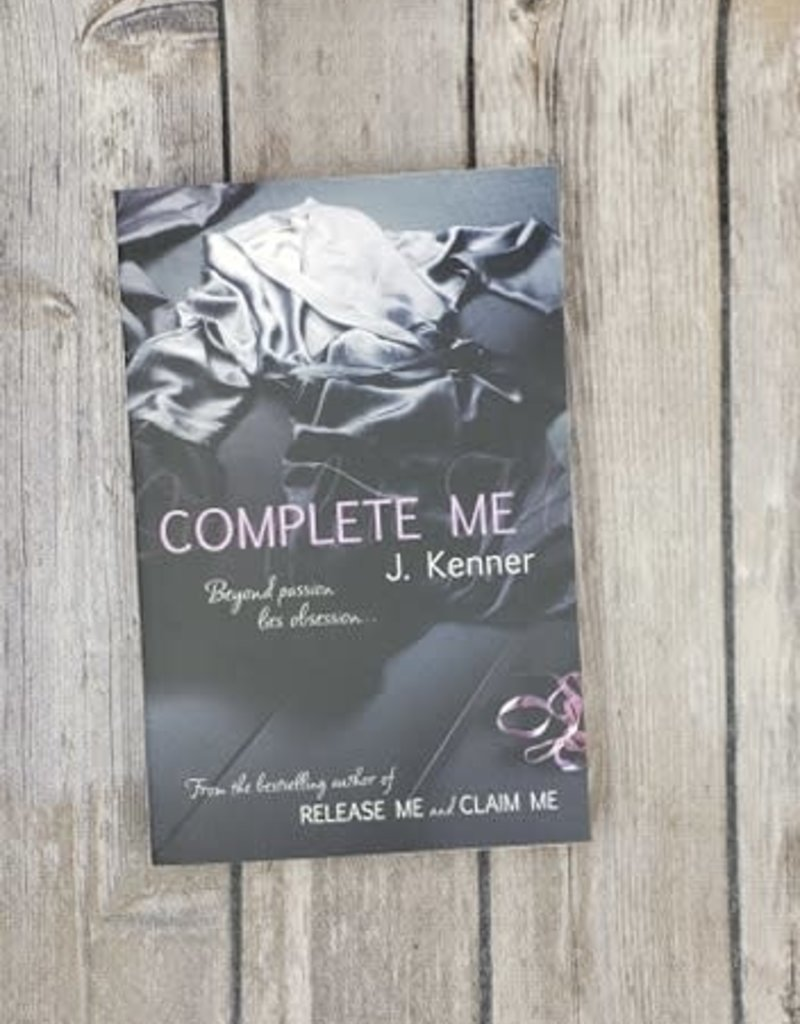 Complete Me, #3 by J Kenner