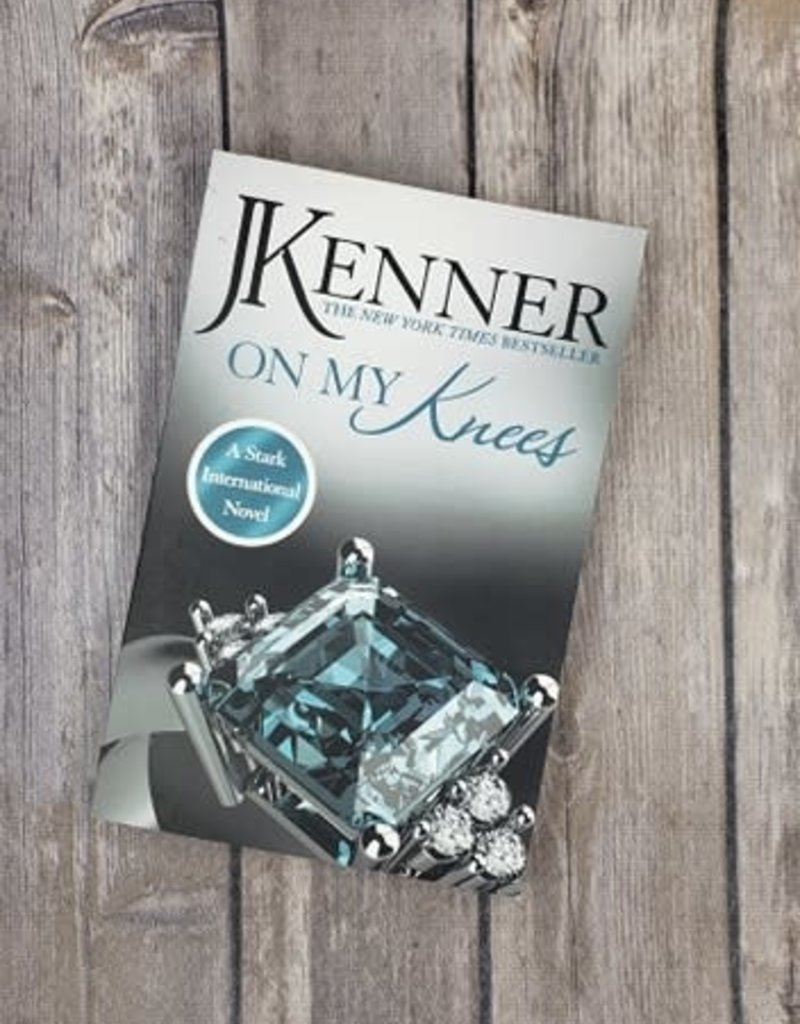 On My Knees, #2 by Julie Kenner
