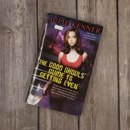 The Good Ghouls' Guide To Getting Even, #1 by Julie Kenner - Mass Market